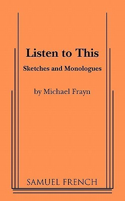 Listen to This Michael Frayn