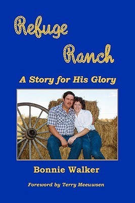 Refuge Ranch: A Story for His Glory Bonnie Walker