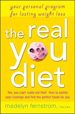 The Real You Diet: Your Personal Program for Lasting Weight Loss  by  Madelyn H. Fernstrom