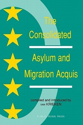 The Consolidated Asylum and Migration Acquis: The Eu Directives in an Expanded Europe Peter J. van Krieken