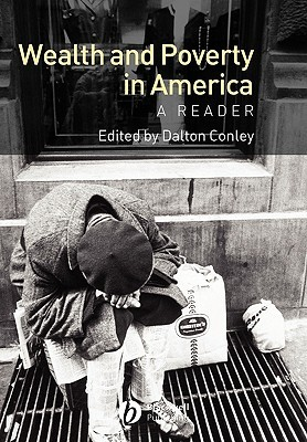 Wealth and Poverty in America  by  Conley