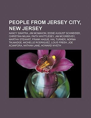 People from Jersey City, New Jersey: Nancy Sinatra, Jim McMahon, Eddie August Schneider, Christina Milian, Faith Whittlesey, Jim McGreevey Books LLC