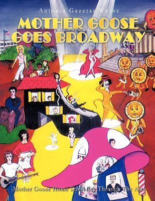 Mother Goose Goes Broadway Antonia Gazetas Weese