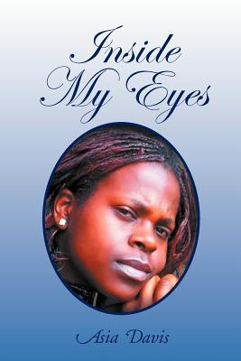 Inside My Eyes Asia Davis