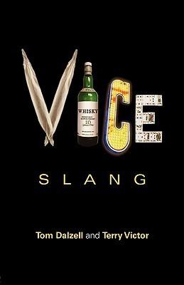 Vice Slang  by  Tom Dalzell