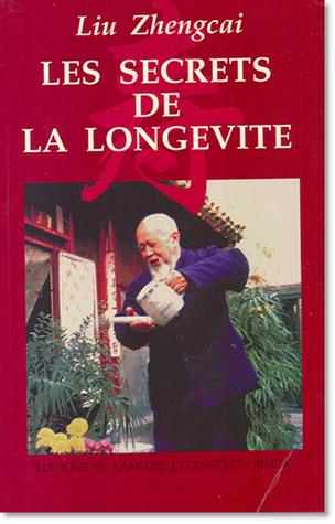 Les secrets de la longévité Liu Zhengcai