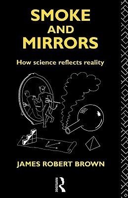 Smoke and Mirrors James Robert Brown