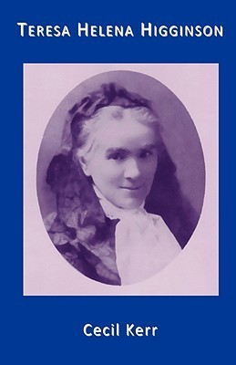 Teresa Helena Higginson: Servant of God, the Spouse of the Crucified  by  Anne Cecil Kerr