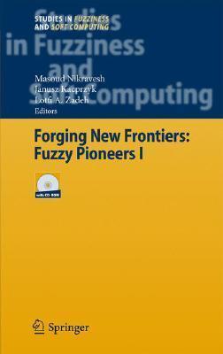 Forging New Frontiers: Fuzzy Pioneers I  by  Janusz Kacprzyk