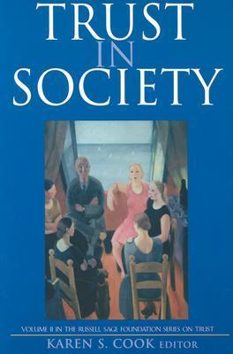 Trust in Society  by  Karen S. Cook