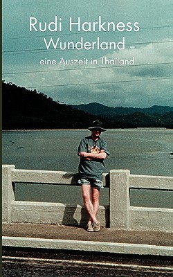 Wunderland: eine Auszeit in Thailand  by  Rudi Harkness