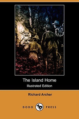 The Island Home (Illustrated Edition)  by  Richard Archer