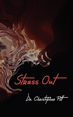 Stress Out  by  Christopher Pitt