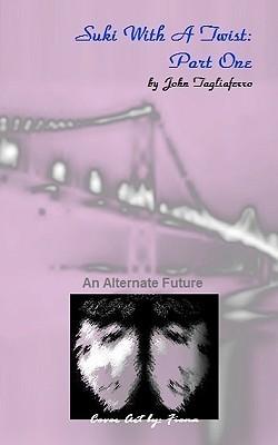 Suki with a Twist: Part One: An Alternate History John Tagliaferro