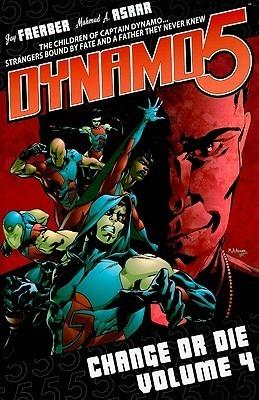 Dynamo 5, Volume 4: Change Or Die  by  Jay Faerber