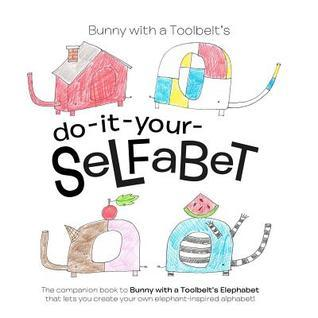 Do-it-yourSelfabet  by  Hilary Pfeifer
