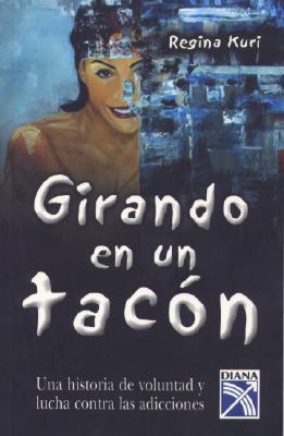 Girando En Un Tacón  by  Regina Kuri