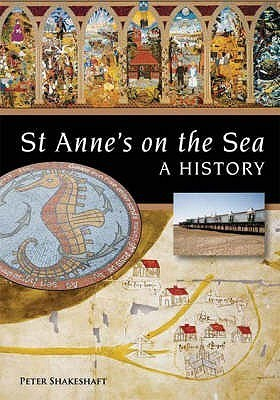 St Annes On The Sea: A History  by  Peter Shakeshaft