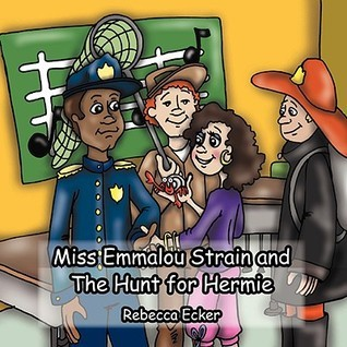 Miss Emmalou Strain and the Hunt for Hermie Rebecca Ecker