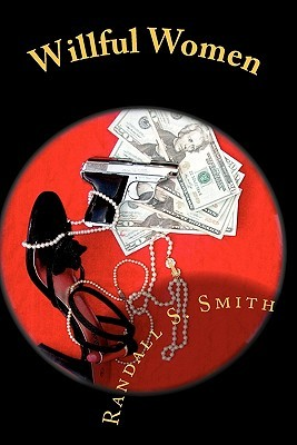 Willful Women: ***Stories***  by  Randall S. Smith