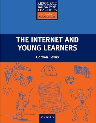 The Internet and Young Learners Gordon  Lewis