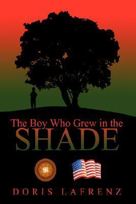 The Boy Who Grew in the Shade  by  Doris Lafrenz