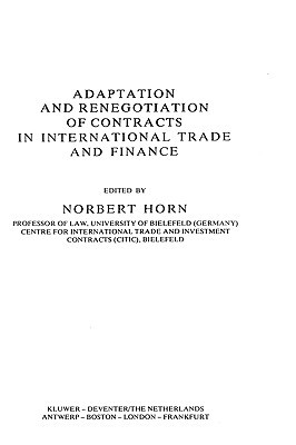 Adaptation and Renegotiation of Contracts in International Trade and Finance Horn