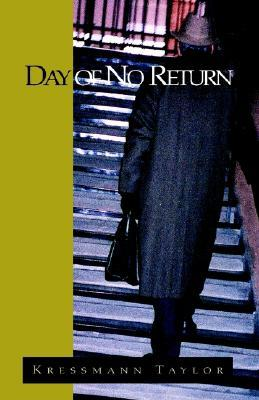 Day of No Return Kathrine Kressmann Taylor