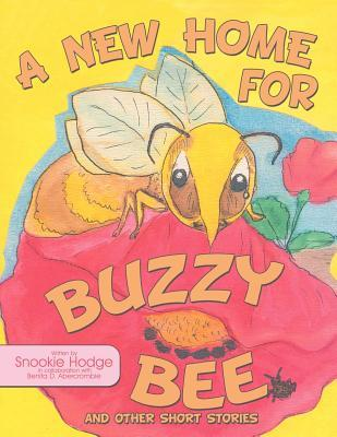 Sandbox Treasures: A New Home for Buzzy Bee, and Other Short Stories  by  Snookie Hodge