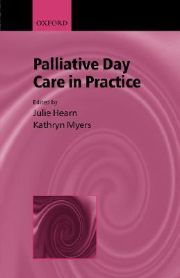 Palliative Day Care in Practice Kathryn Myers