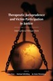 Therapeutic Jurisprudence and Victim Participation in Justice: International Perspectives Edna Erez