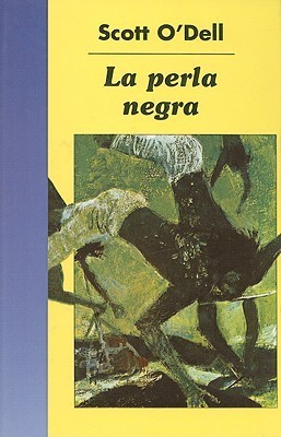 La Perla Negra = The Black Pearl  by  Scott ODell