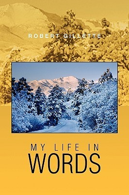 My Life in Words  by  Robert Gillette