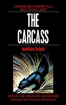 The Carcass  by  Jonathan Reigns