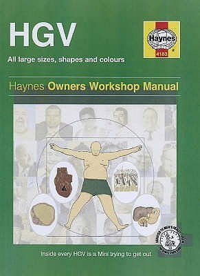 The Haynes HGV Man Manual: The Practical Guide To Healthy Living And Weight Loss  by  Ian Banks
