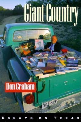 Giant Country: Essays on Texas  by  Don Graham