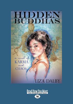 Hidden Buddhas  by  Liza Dalby