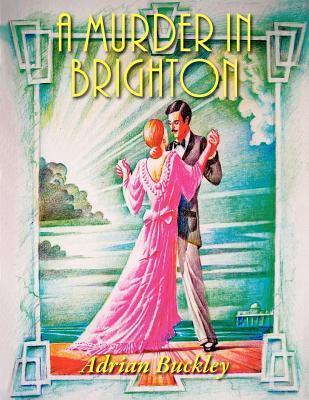A Murder in Brighton Adrian Buckley
