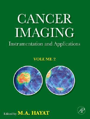 Cancer Imaging Volume 2: Instrumentation and Applications M. Hayat