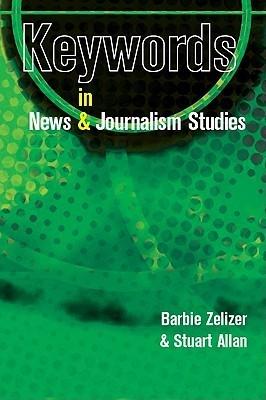 Keywords in News and Journalism Studies Barbie Zelizer
