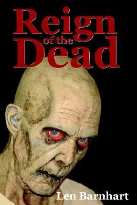 Reign of the Dead Len Barnhart