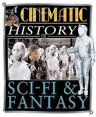 Sci Fi And Fantasy (Cinematic History)  by  Mark Wilshin