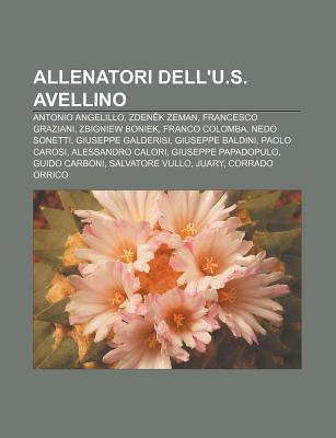 Allenatori Dellu.S. Avellino: Antonio Angelillo, Zden K Zeman, Francesco Graziani, Zbigniew Boniek, Franco Colomba, Nedo Sonetti Source Wikipedia