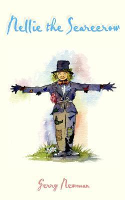 Nellie, the Scarecrow: A Dorset Fable  by  Gerry Newman