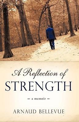 A Reflection of Strength  by  Bellevue Arnaud Bellevue