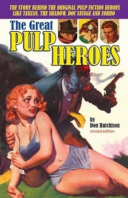 The Great Pulp Heroes  by  Don Hutchison