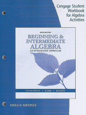 Cengage Student Workbook for Algebra Activities for Beginning & Intermediate Algebra: An Integrated Approach  by  R. David Gustafson