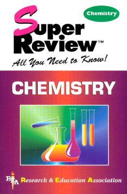 Chemistry Super Review  by  Research & Education Association