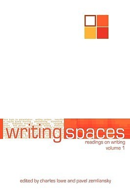 Writing Spaces: Readings on Writing Volume 1 Charles  Lowe