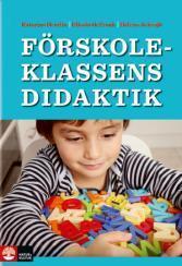 Förskoleklassens didaktik  by  Helena Ackesjö